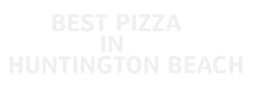 Best Pizza in Huntington Beach